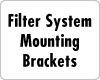 Water Filter System Mounting Brackets