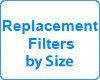 Replacement Filters by Size
